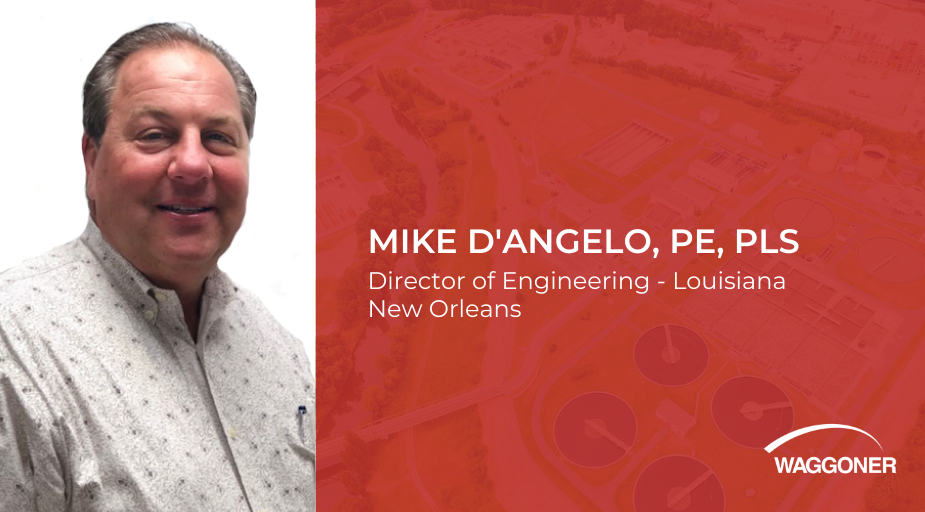 Mike D'Angelo named Director of Engineering – Louisiana at Waggoner